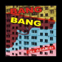 bang-bang-zle-dzielnice-1