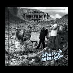 BLEKITNY NOSOROZEC - BARYKADY 01